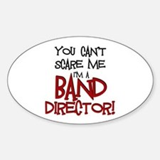 You Cant Scare Me...Band Decal