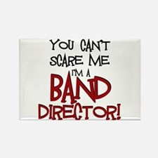 You Cant Scare Me...Band Rectangle Magnet