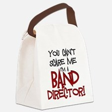 You Cant Scare Me...Band Canvas Lunch Bag
