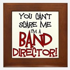 You Cant Scare Me...Band Framed Tile