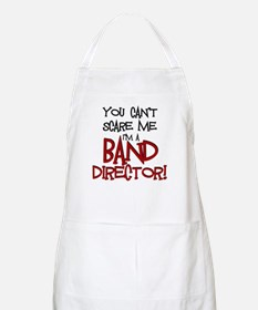 You Cant Scare Me...Band Apron