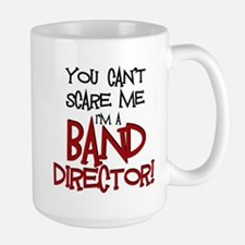 You Cant Scare Me...Band Mug