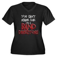 You Cant Scare Me...Band Plus Size T-Shirt