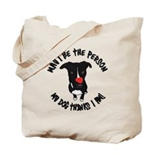 May I Be the Person Tote Bag