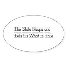 The State Reigns and Tells Us What Is True Decal