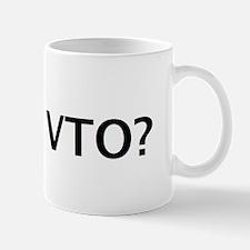 VTO? Mug