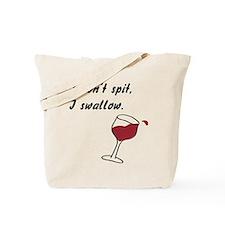 I Don't Spit... Tote Bag