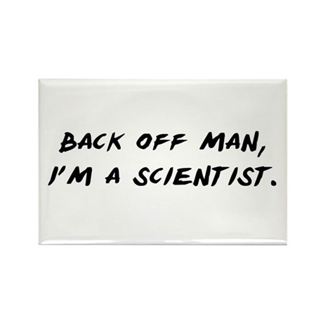 Back off man, Im a Scientist Rectangle Magnet