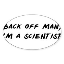 Back off man, Im a Scientist Decal