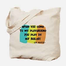 ER nurse my playground WHITES Tote Bag