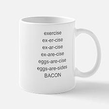 exercise = bacon Mug
