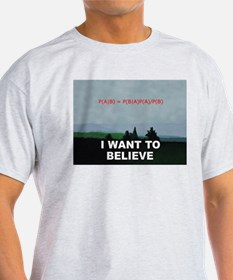 I want to Believe Bayesian T-Shirt