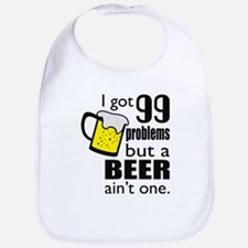 99 Problems but a beer ain't one Bib