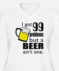 99 Problems but a beer ain't one Plus Size T-Shirt