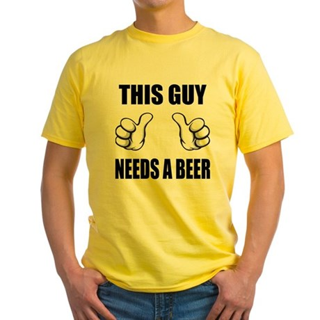 This Guy Needs A Beer Yellow T-Shirt