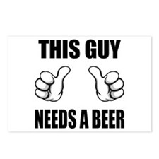 This Guy Needs A Beer Postcards (Package of 8)