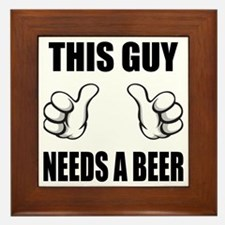 This Guy Needs A Beer Framed Tile