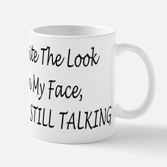Despite The Look  On My Mugs