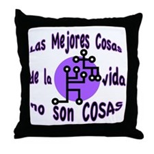 Best Things 2 SPANISH Throw Pillow