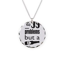 99 problems but a beer aint one Necklace
