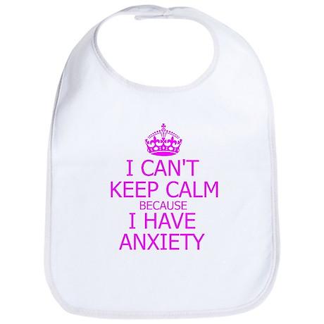 I cant, I have anxiety Bib