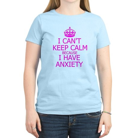 I cant, I have anxiety T-Shirt