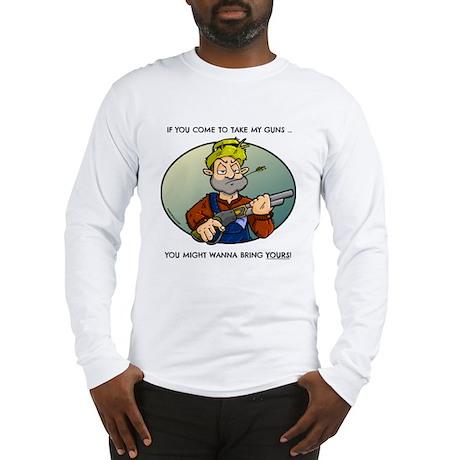 Take my guns! Long Sleeve T-Shirt
