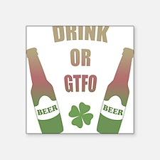 Drink or GTFO Sticker