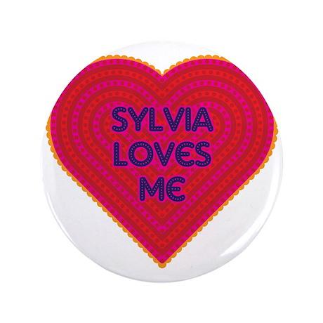"""Sylvia Loves Me 3.5"""" Button"""