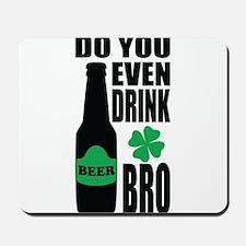 Do you even drink bro Mousepad