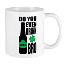 Do you even drink bro Mug
