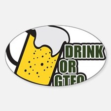 Drink or GTFO Decal