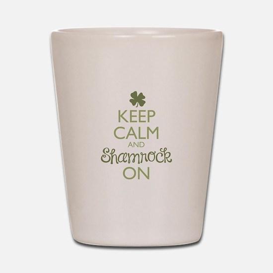 Keep Calm and Shamrock On Shot Glass