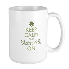 Keep Calm and Shamrock On Mug