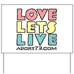 Love Lets Live (alt) Yard Sign