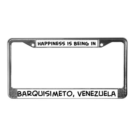 Happiness is Barquisimeto License Plate Frame