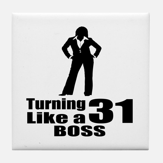 Turning 31 Like A Boss Birthday Tile Coaster