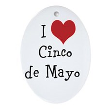 I Love Cinco de Mayo Ornament (Oval)