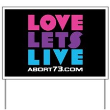 Love Lets Live Yard Sign (multi)