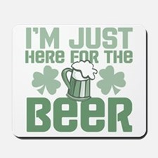 Im Just Here for the Beer Mousepad