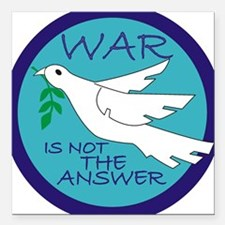 """War Is Not The Answer Square Car Magnet 3"""" x 3"""""""