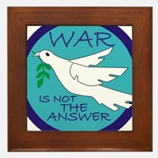 War Is Not The Answer Framed Tile