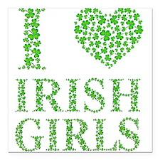 "! I LOVE IRISH GIRLS.png Square Car Magnet 3"" x 3"""