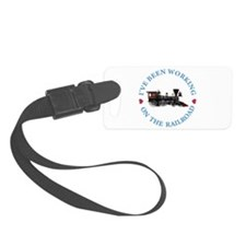I've Been Working On The Railroa Luggage Tag