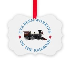 I've Been Working On The Railroad Ornament