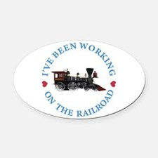 I've Been Working On The Railroad Oval Car Magnet