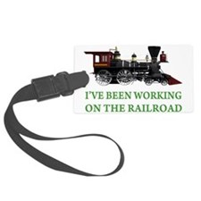 IVE BEEN WORKING ON THE RAILROAD GREEN 2.png Luggage Tag