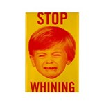 Stop Whining Rectangle Magnet (10 pack)