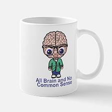 All Brain and No Common Sense Mug