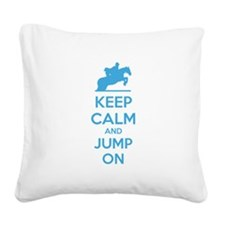 Keep calm and jump on Square Canvas Pillow